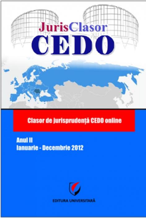 JurisClasor CEDO - Clasor de jurisprudenţă CEDO online, Anul II, Ianuarie - Decembrie 2012 0