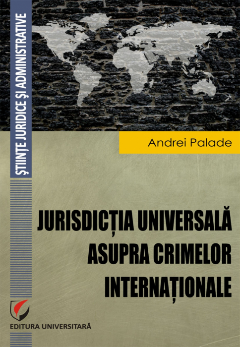 Jurisdictia universala asupra crimelor internationale 0