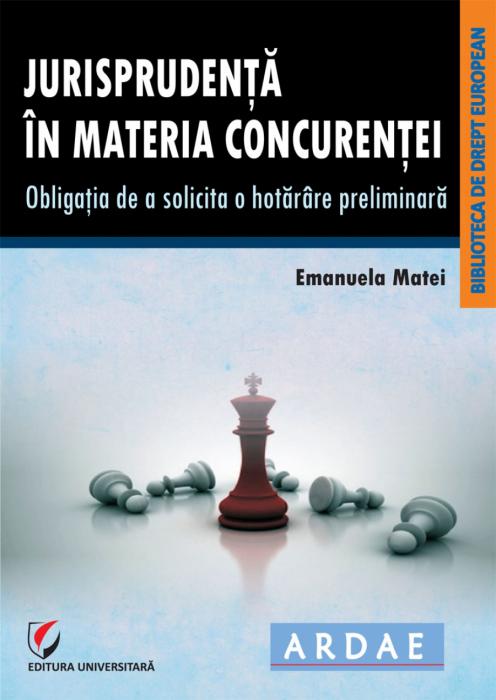 JURISPRUDENTA IN MATERIA CONCURENTEI. OBLIGATIA DE A SOLICITA O HOTARARE PRELIMINARA 0