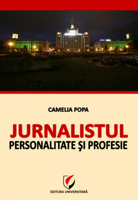 Jurnalistul - Personalitate si profesie 0
