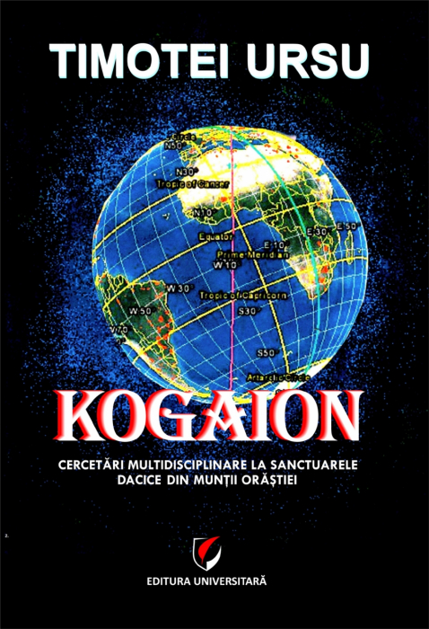 Kogaion. Multidisciplinary research at the Dacian sanctuaries in the Orastie Mountains 0