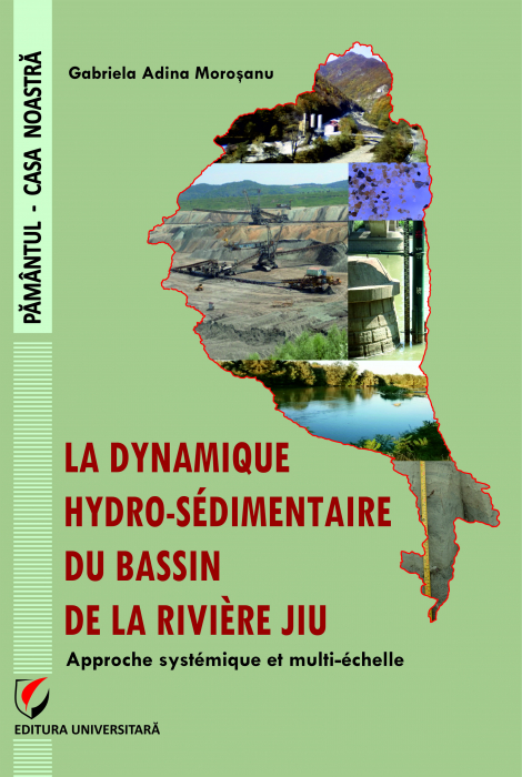 The Hydro-sedimentary dynamics of the Jiu River Watershed. A systemic and multi-scale approach [0]