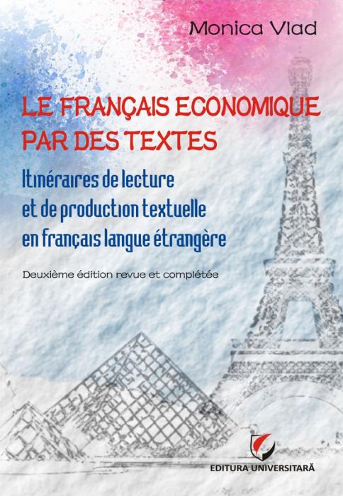 Le francais economique par des textes. Itinéraires de lecture et de production textuelle en français langue étrangère [0]