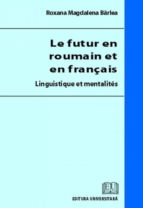 The future in romanian and in french - Linguistics and mentalities [0]