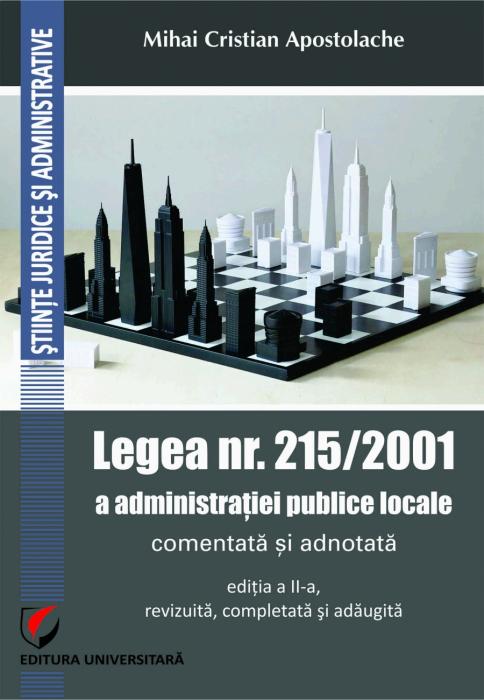 Legea nr. 215/2001 a administratiei publice locale comentata si adnotata 0