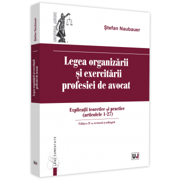 Law on the organization and exercise of the legal profession. Second edition, revised and added. Theoretical and practical explanations (articles 1 - 27) - Stefan Naubauer [0]