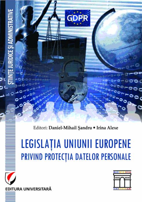 Legislatia Uniunii Europene privind protectia datelor personale 0