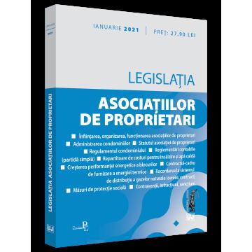 Legislatia asociatiilor de proprietari: IANUARIE 2021. Editia a 2-a, revizuita [0]