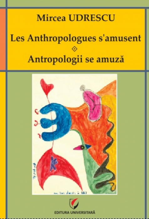 Les Anthropologues s'amusent. Antropologii se amuză 0