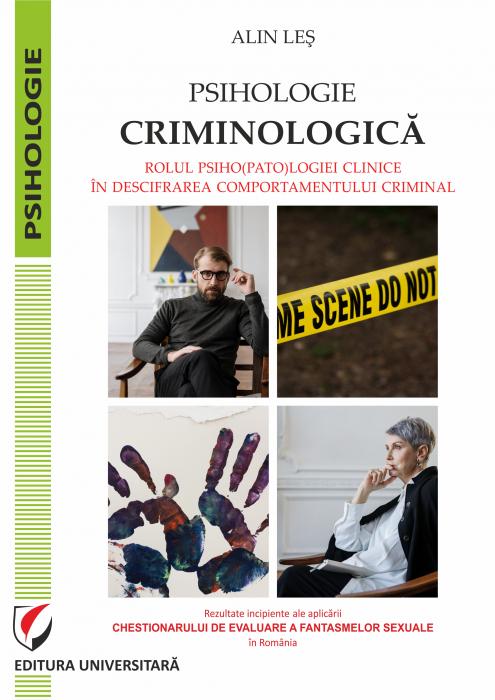 Psihologie criminologica. Rolul psiho(pato)logiei clinice in descifrarea comportamentului criminal 0