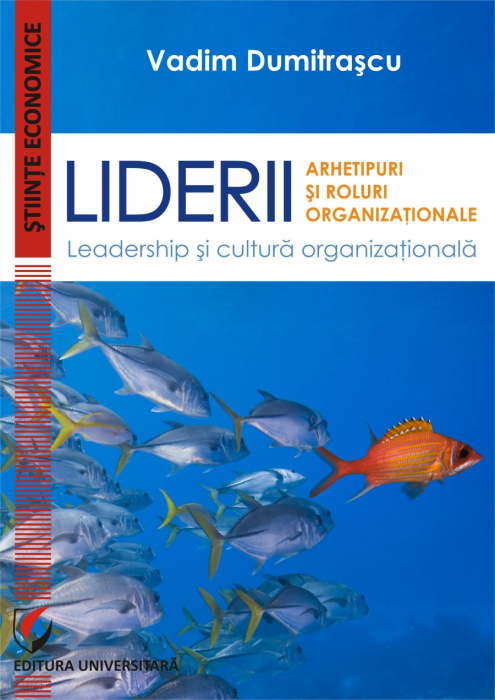 LIDERII: Arhetipuri si roluri organizationale. Leadership si cultura organizationala [0]