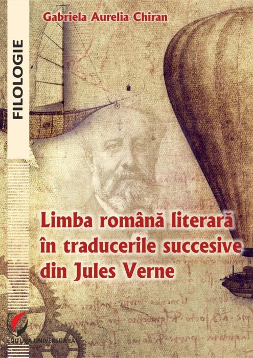 Limba romana literara in traducerile succesive din Jules Verne 0