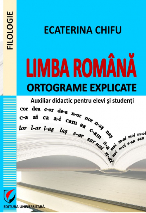 Romanian language. Explained ortograms. Auxiliary teaching for pupils and students [0]