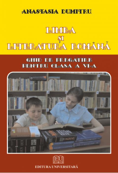 Limba si literatura romana. Ghid de pregatire pentru clasa a VI-a [0]