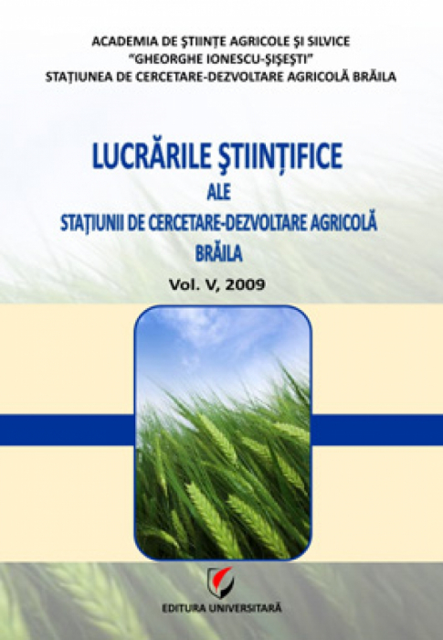 The scientific papers of Agricultural Research and Development Station Braila, Vol V, 2009 0
