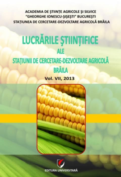 Lucrarile stiintifice ale Statiunii de Cercetare-Dezvoltare Agricola, Vol. VII, 2013 0