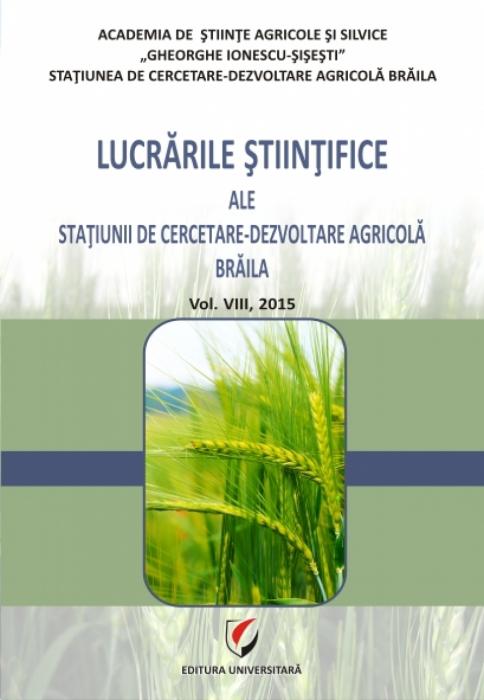 Lucrarile stiintifice ale Statiunii de Cercetare-Dezvoltare Agricola, Vol. VIII, 2015 0