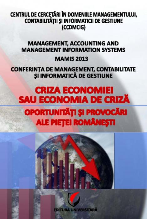 MAMIS 2013 - Criza economiei sau economia de criza. Oportunitati si provocari ale pietei romanesti 0
