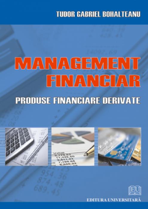 Management financiar. Produse financiare derivate 0