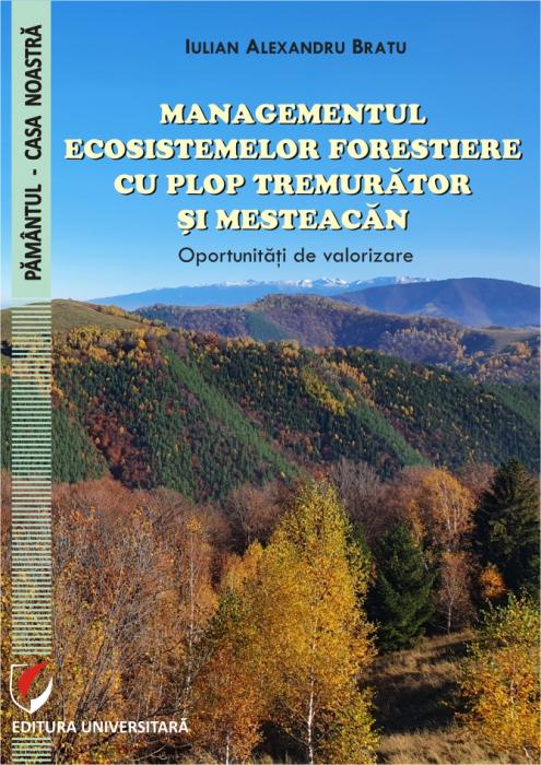 Managementul ecosistemelor forestiere cu plop tremurator si mesteacan. Oportunitati de valorizare 0