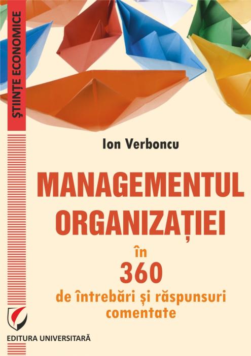 MANAGEMENTUL ORGANIZATIEI in 360 de intrebari si raspunsuri comentate [0]