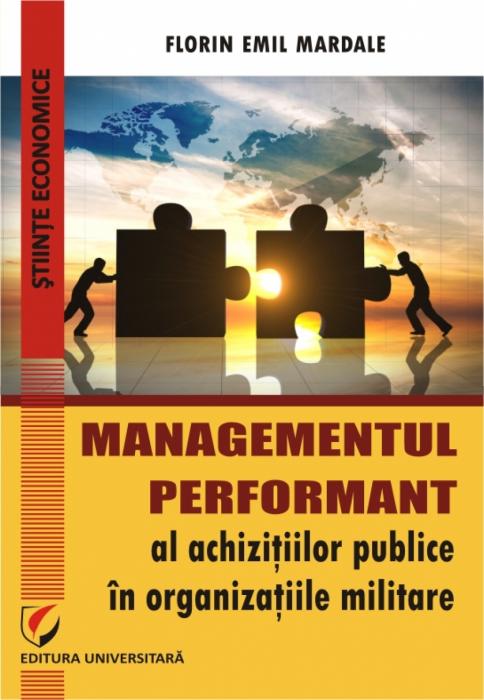 MANAGEMENTUL PERFORMANT AL ACHIZITIILOR PUBLICE IN ORGANIZATIILE MILITARE 0