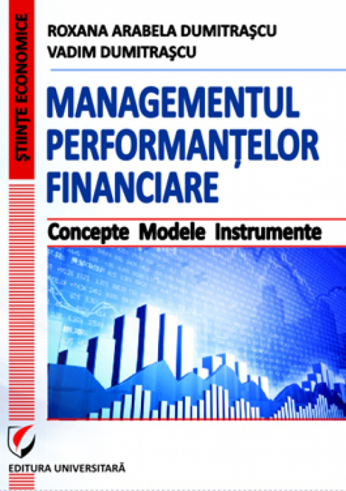 Managementul performantelor financiare. Concepte. Modele. Instrumente 0
