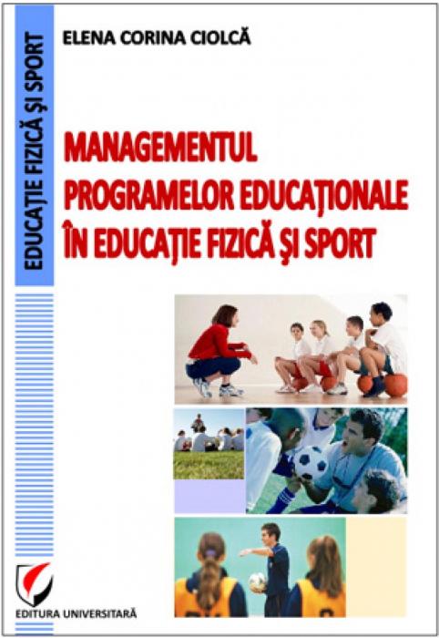Managementul programelor educaţionale în educaţie fizica şi sport [0]
