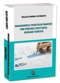 Managementul proiectelor finanţate prin fondurile structurale. Abordare teoretică 0