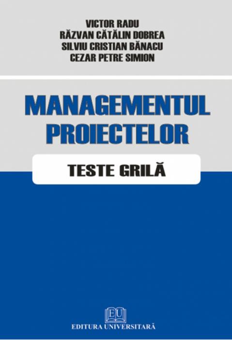 Managementul proiectelor - Teste grilă 0