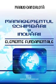 Managementul schimbării şi inovării - Elemente fundamentale [0]