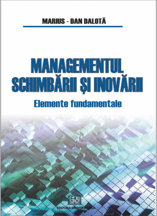 Managementul schimbării şi inovării - Elemente fundamentale 0
