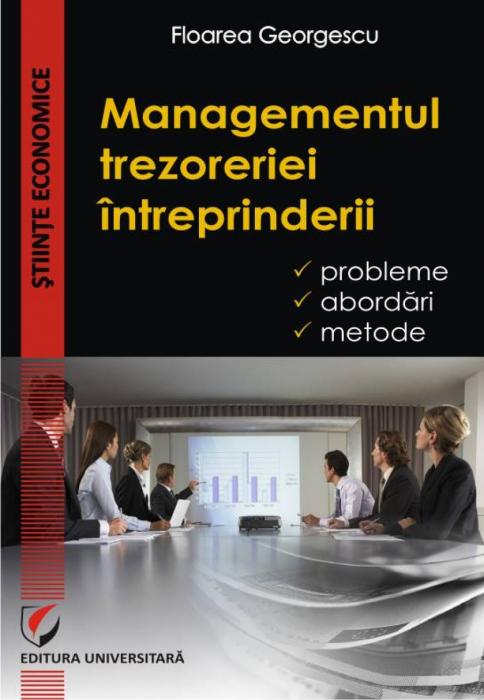 Managementul trezoreriei intreprinderii. Probleme, abordari, metode [0]