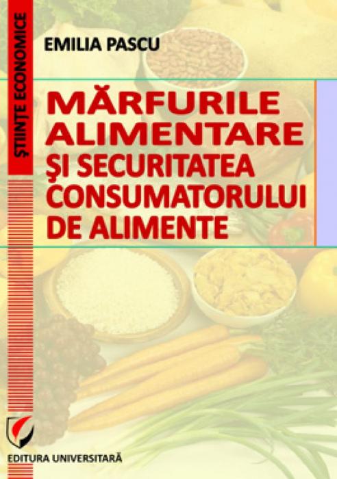 Marfurile alimentare si securitatea consumatorului de alimente 0