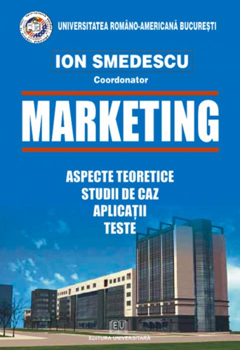 Marketing - aspecte teoretice, studii de caz, aplicaţii, teste 0