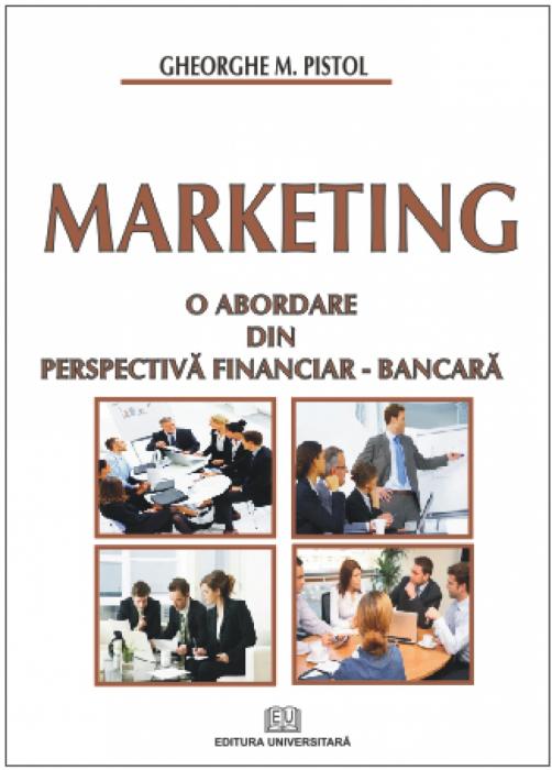 Marketing. O abordare din perspectivă financiar-bancară 0