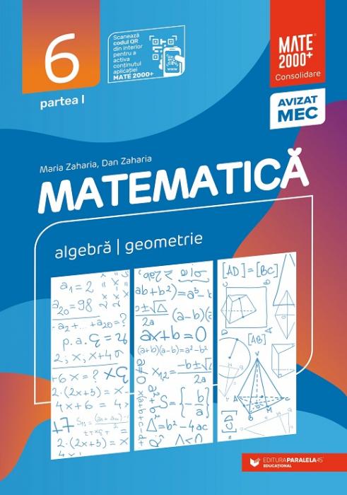 Matematica. Algebra, geometrie. Clasa a VI-a, partea I. 2021 - 2022 Consolidare - Maria Zaharia, Dan Zaharia [0]