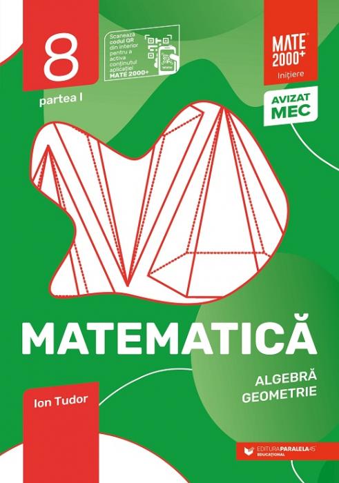 Matematica. Algebra, geometrie. Clasa a VIII-a, partea I. 2021 - 2022 Initiere [0]