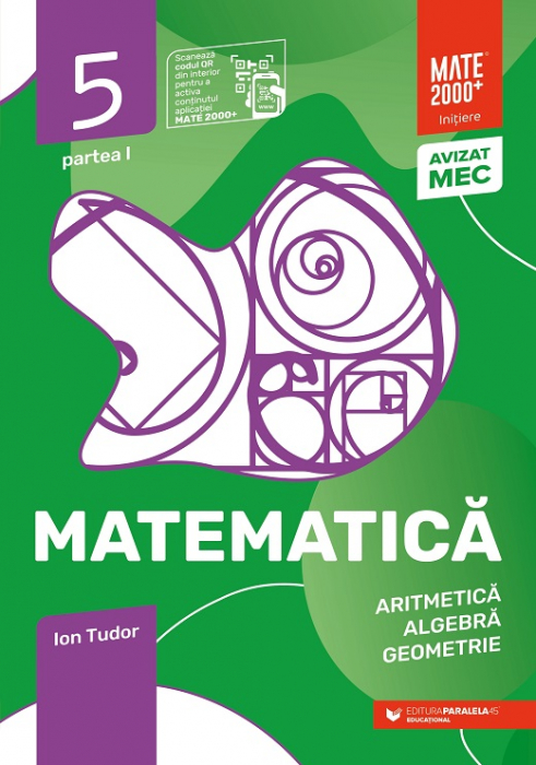 Matematica. Aritmetica, algebra, geometrie. Clasa a V-a, partea I. 2021 - 2022 Initiere [0]
