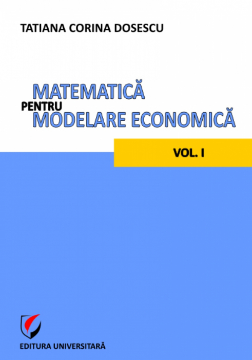 Matematica pentru modelare economica - vol. I 0