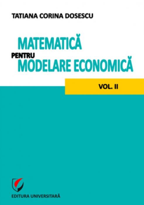 Matematica pentru modelare economica - vol. II 0