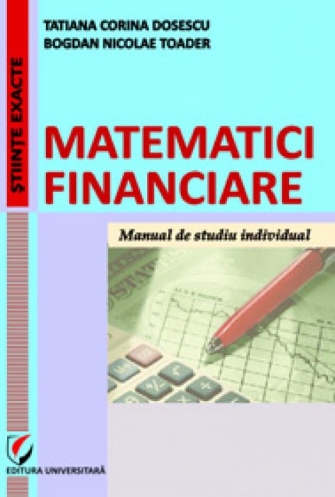 Matematici financiare. Manual de studiu individual 0