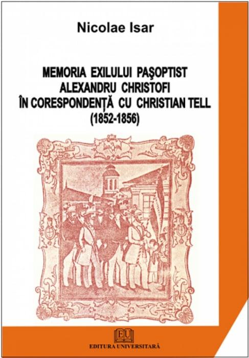Memoria exilului pasoptist. Alexandru Christofi in corespondenta cu Christian Tell (1852 - 1856) 0