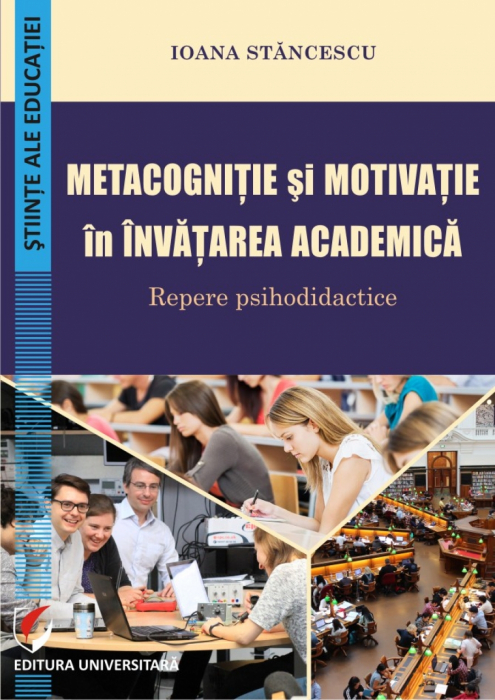 Metacognitie si motivatie in invatarea academica. Repere psihodidactice 0