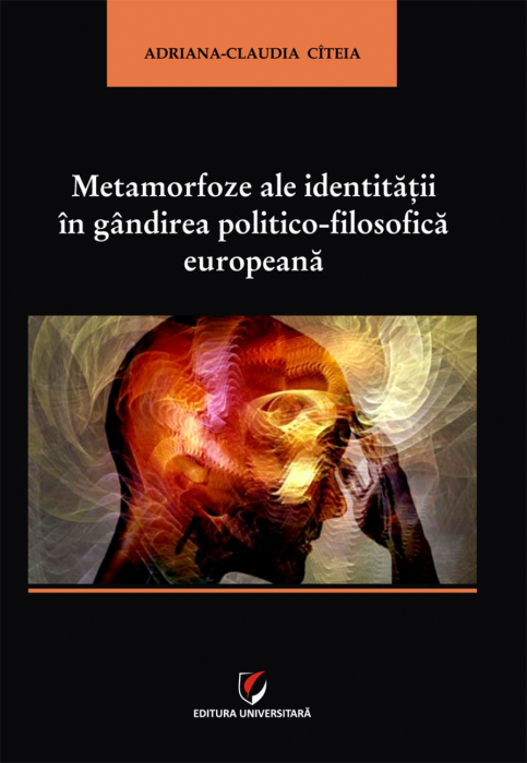 Metamorfoze ale identitatii in gandirea politico-filosofica europeana [0]