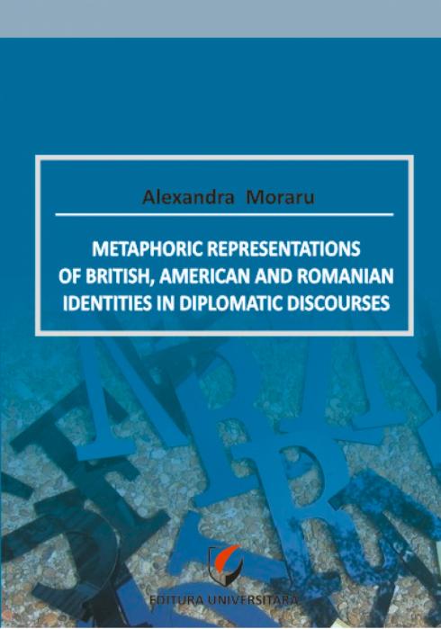 Metaphoric representations of british, american and romanian identities in diplomatic discourses 0