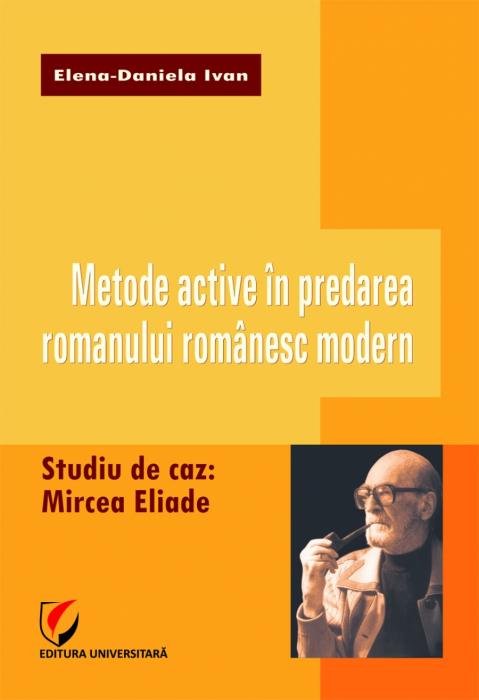 Metode active in predarea romanului romanesc modern. Studiu de caz: Mircea Eliade 0