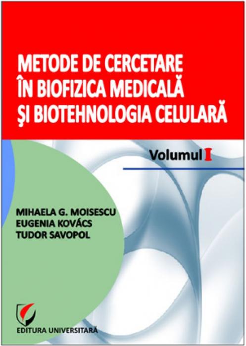 Metode de cercetare în biofizica medicală şi biotehnologia celulară, Volumul I 0
