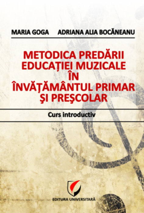 Metodica predarii educatiei muzicale in invatamantul primar si prescolar. Curs introductiv 0