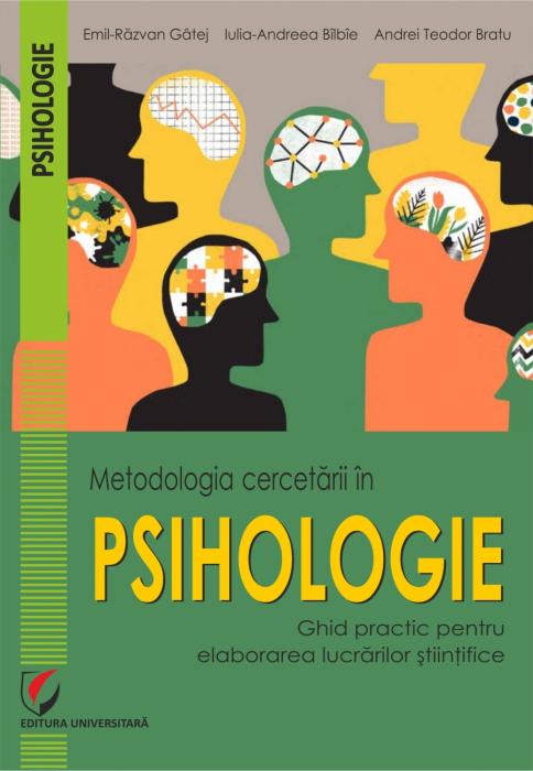 Metodologia cercetării în Psihologie. Ghid practic pentru elaborarea lucrărilor științifice 0